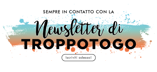 troppotogo newsletter