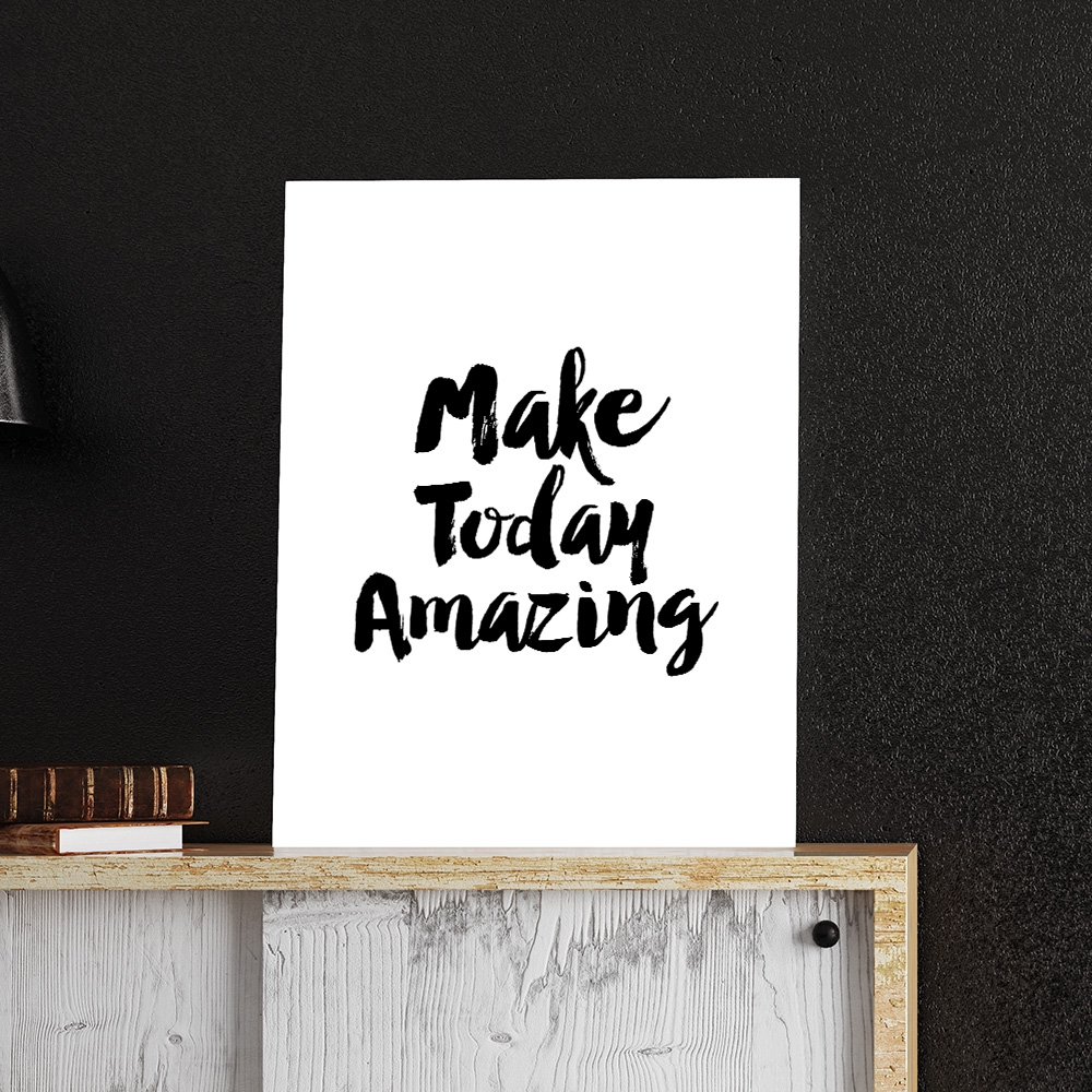 Make Today Amazing Poster di MottosPrint