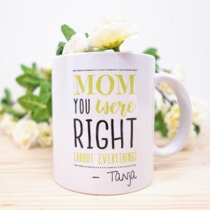 Tazza Personalizzata – Mom You Were Right