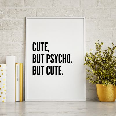 Poster - Cute, But Psycho ... Poster di MottosPrint