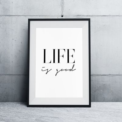 Poster - Life Is Good Poster di MottosPrint