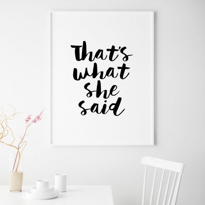 Poster - Thats What She Said Poster di MottosPrint
