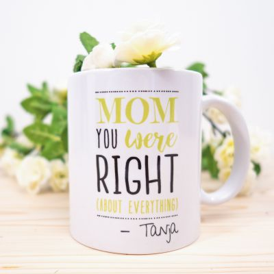 Tazze personalizzate - Tazza Personalizzata – Mom You Were Right