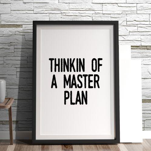 Thinkin Of A Master Plan Poster di MottosPrint